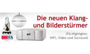 IFA-Highlights 2007: Hifi, Video und Surround